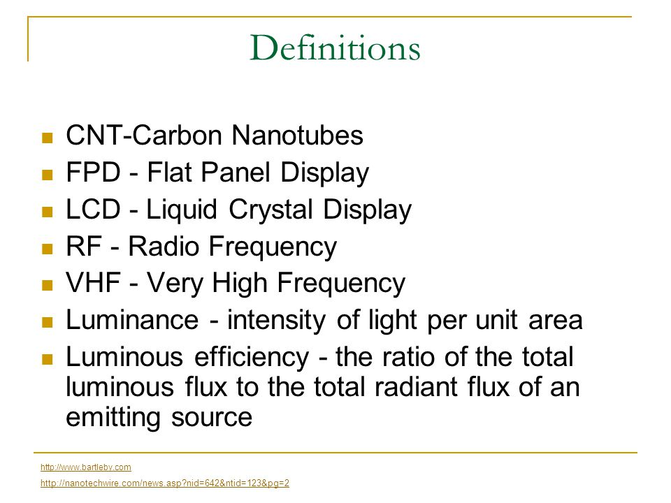Definitions CNT-Carbon Nanotubes FPD - Flat Panel Display