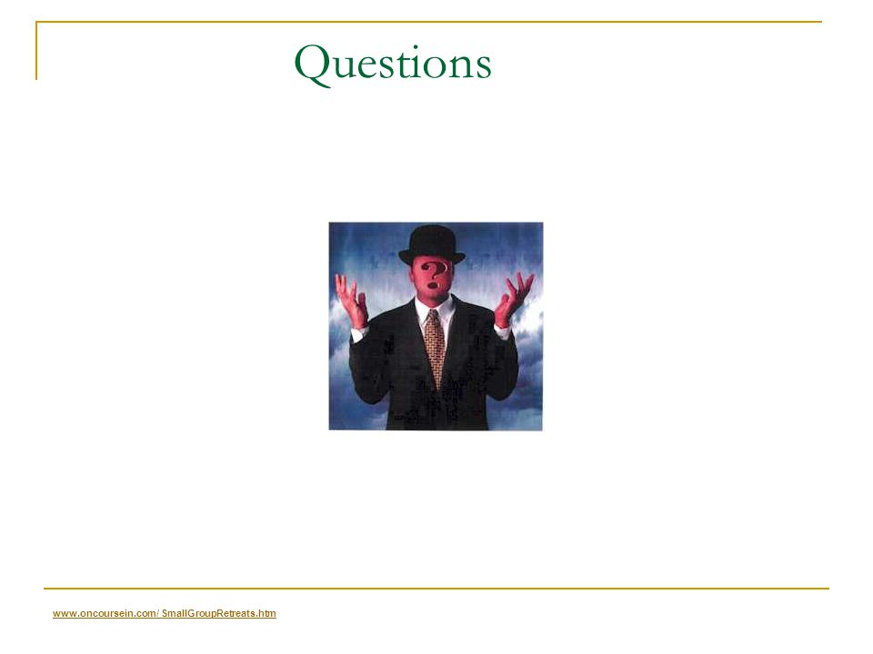Questions   SmallGroupRetreats.htm