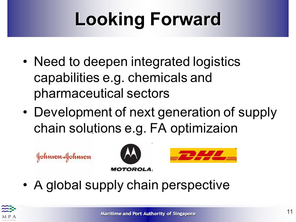 Looking Forward Need to deepen integrated logistics capabilities e.g. chemicals and pharmaceutical sectors.