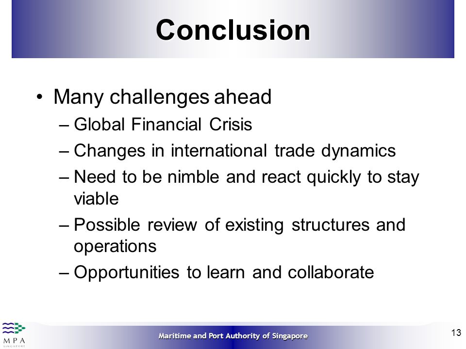 Conclusion Many challenges ahead Global Financial Crisis
