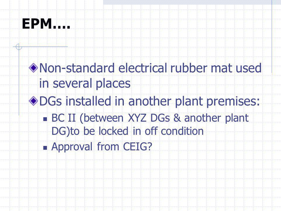 EPM…. Non-standard electrical rubber mat used in several places