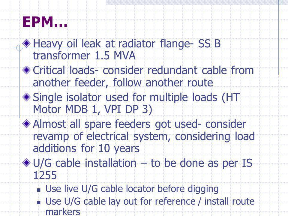 EPM… Heavy oil leak at radiator flange- SS B transformer 1.5 MVA