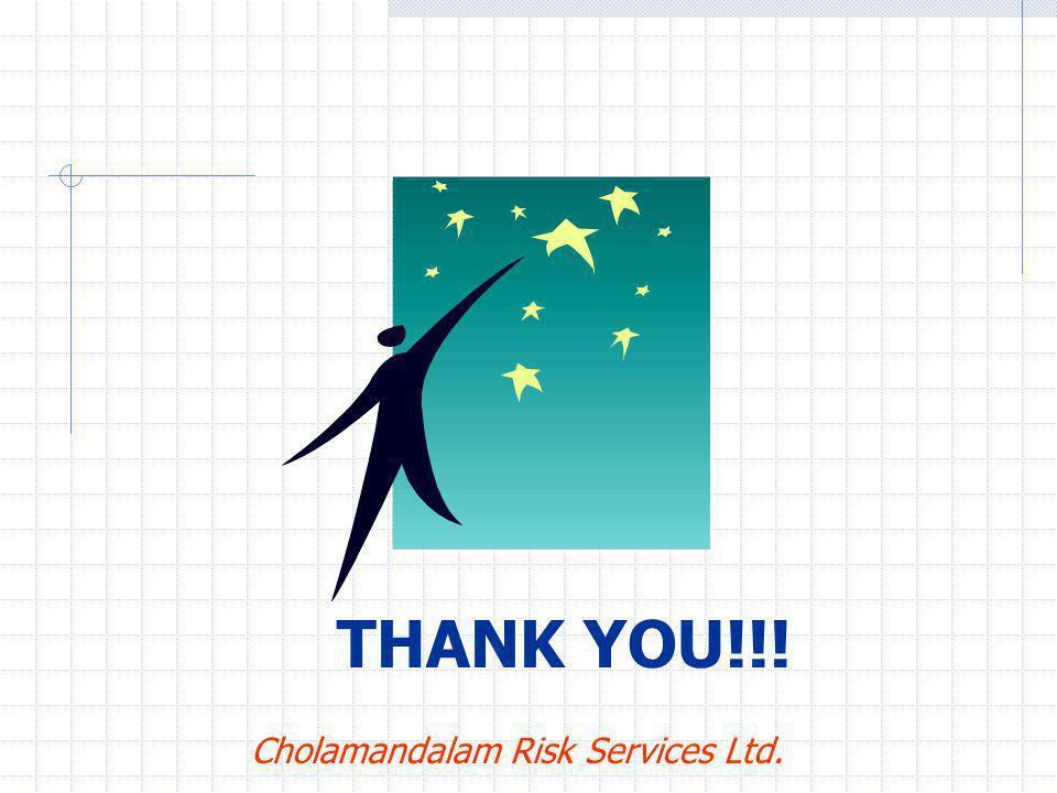 THANK YOU!!! Cholamandalam Risk Services Ltd.