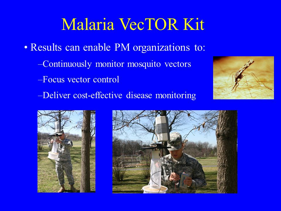 Malaria VecTOR Kit Results can enable PM organizations to: