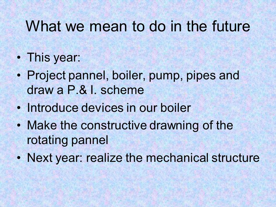What we mean to do in the future