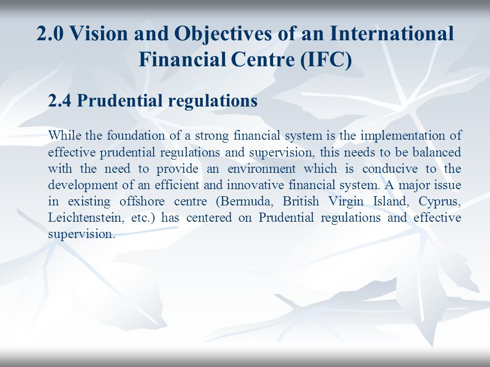 2.0 Vision and Objectives of an International Financial Centre (IFC)