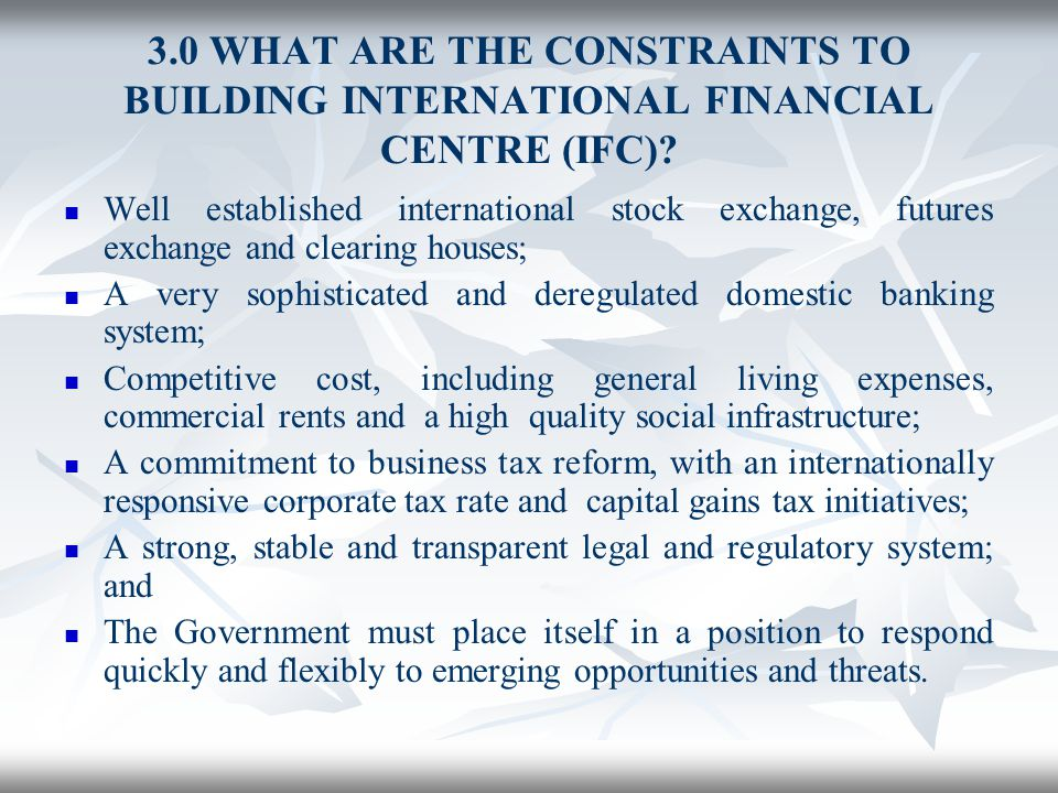 3.0 WHAT ARE THE CONSTRAINTS TO BUILDING INTERNATIONAL FINANCIAL CENTRE (IFC)