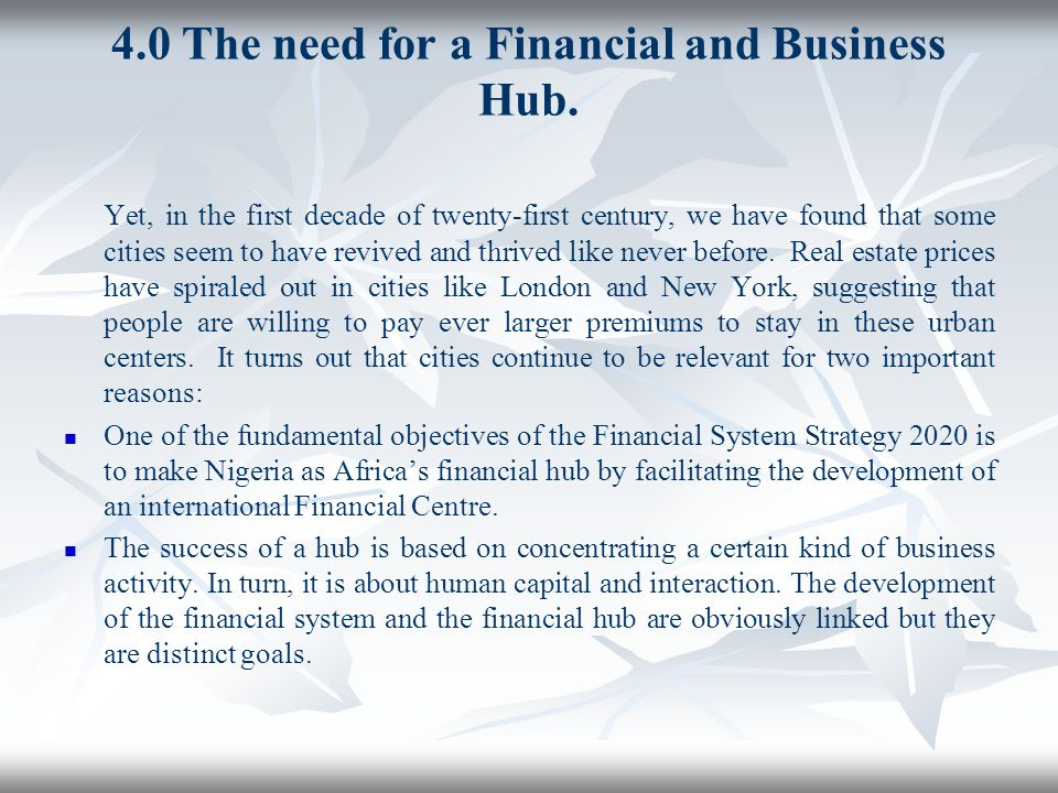 4.0 The need for a Financial and Business Hub.
