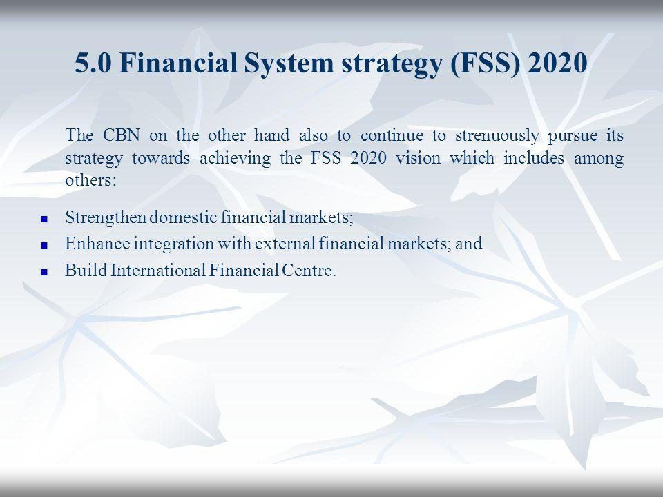 5.0 Financial System strategy (FSS) 2020