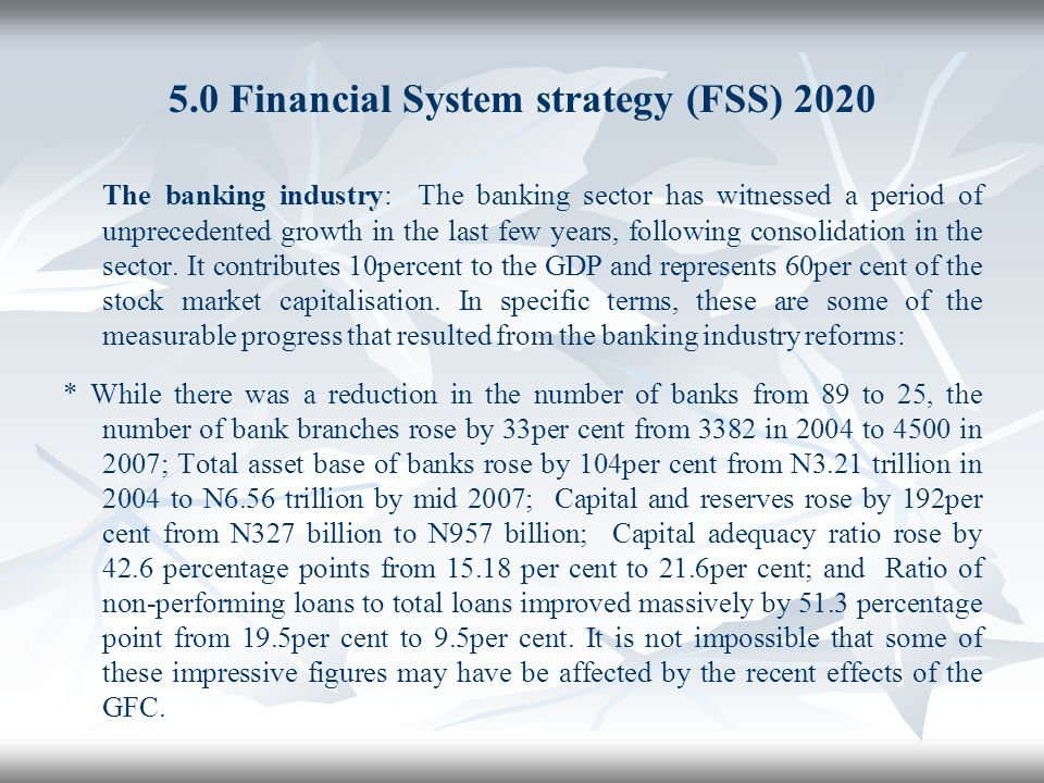 5.0 Financial System strategy (FSS) 2020