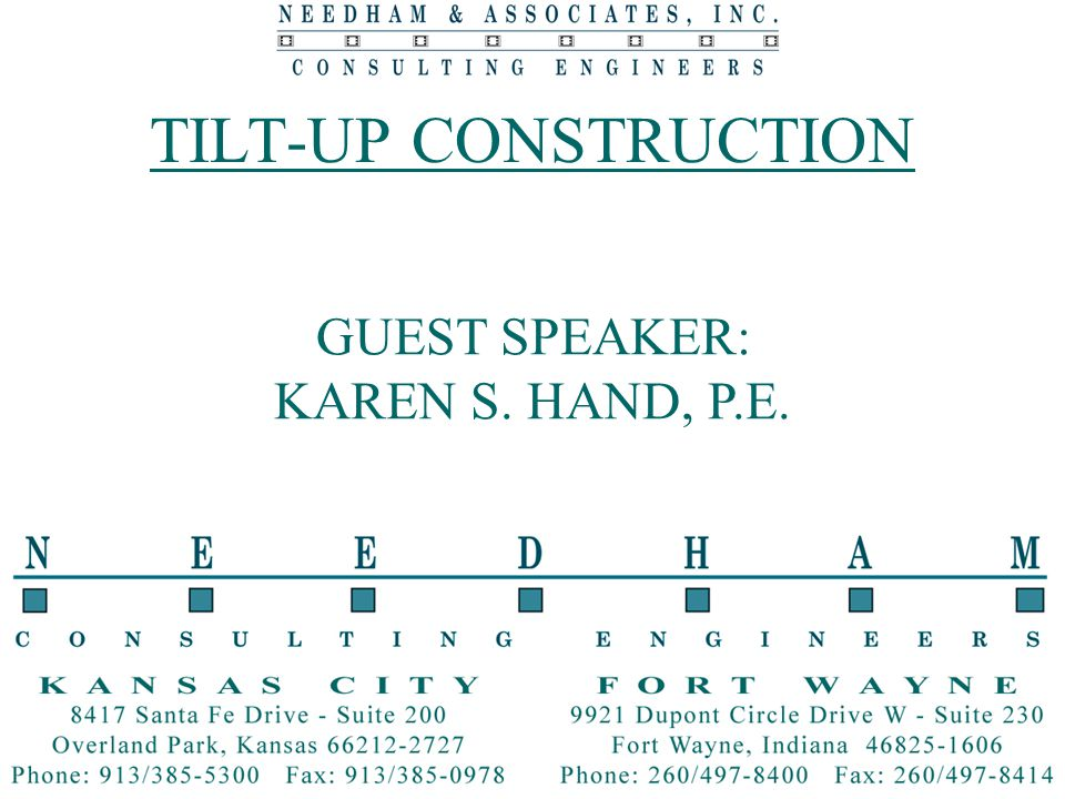 TILT-UP CONSTRUCTION GUEST SPEAKER: KAREN S. HAND, P.E.