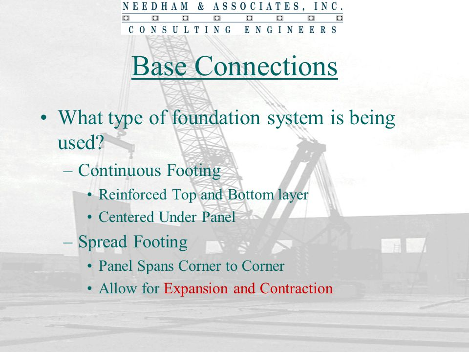 Base Connections What type of foundation system is being used