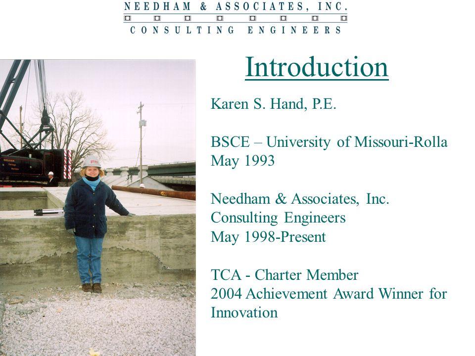 Introduction Karen S. Hand, P.E. BSCE – University of Missouri-Rolla
