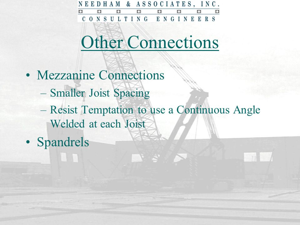 Other Connections Mezzanine Connections Spandrels