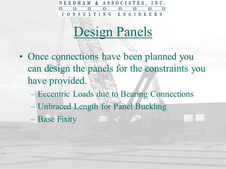 Design Panels Once connections have been planned you can design the panels for the constraints you have provided.