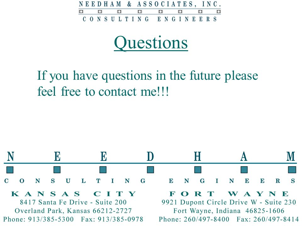 Questions If you have questions in the future please feel free to contact me!!!