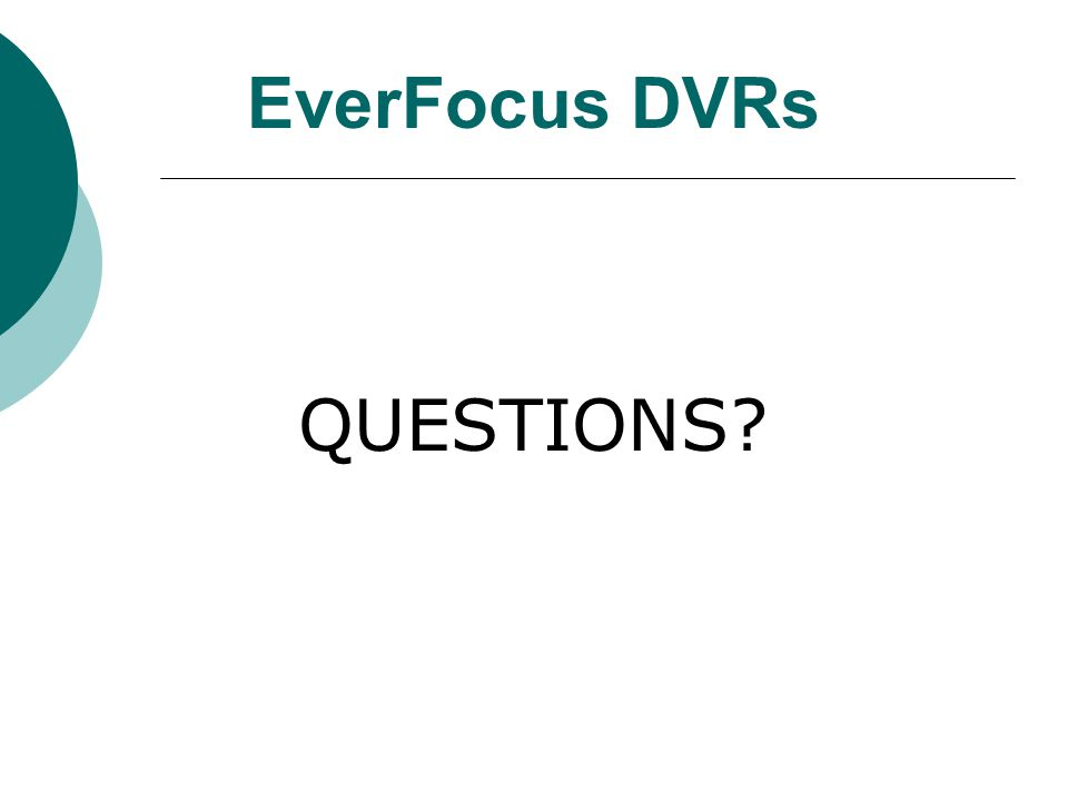 EverFocus DVRs QUESTIONS