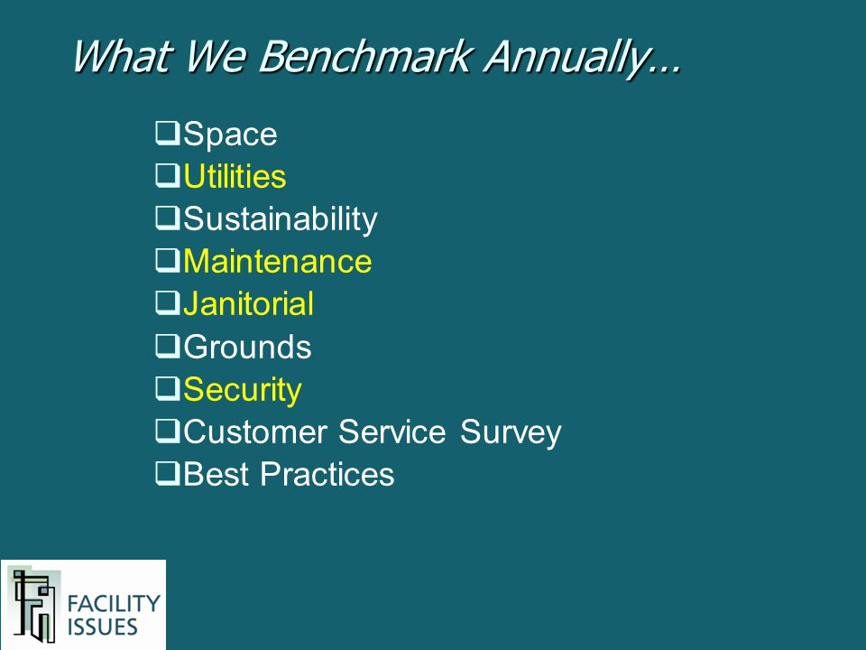 What We Benchmark Annually…