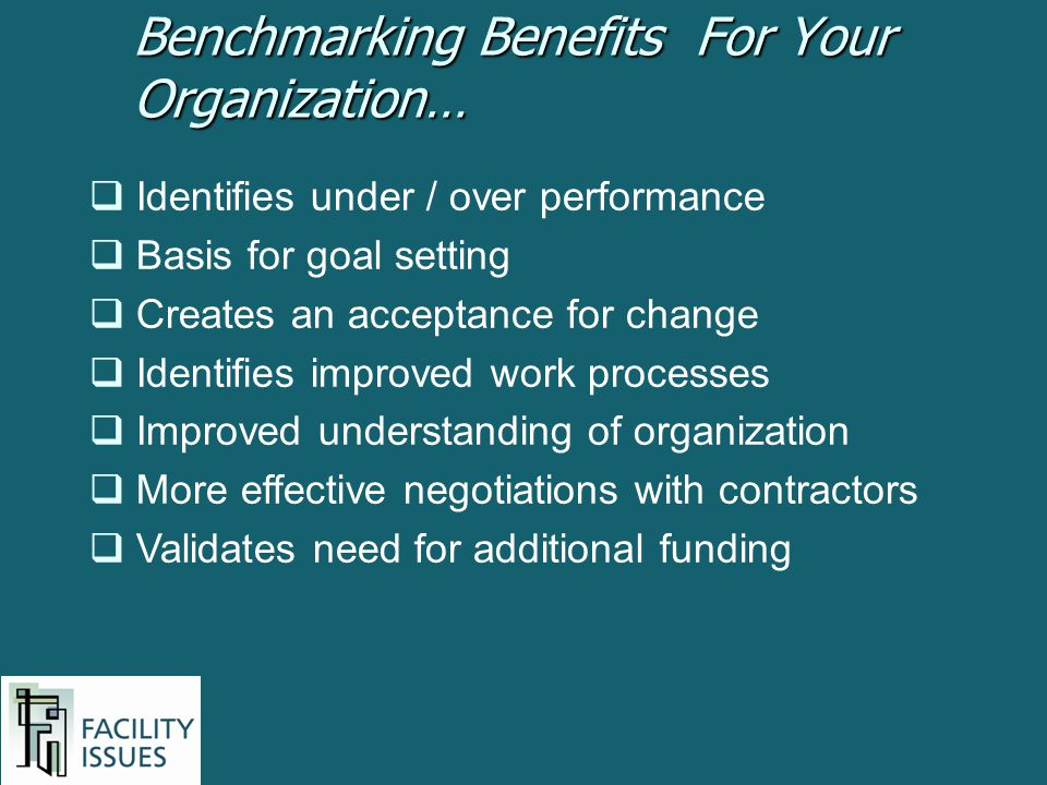 Benchmarking Benefits For Your Organization…