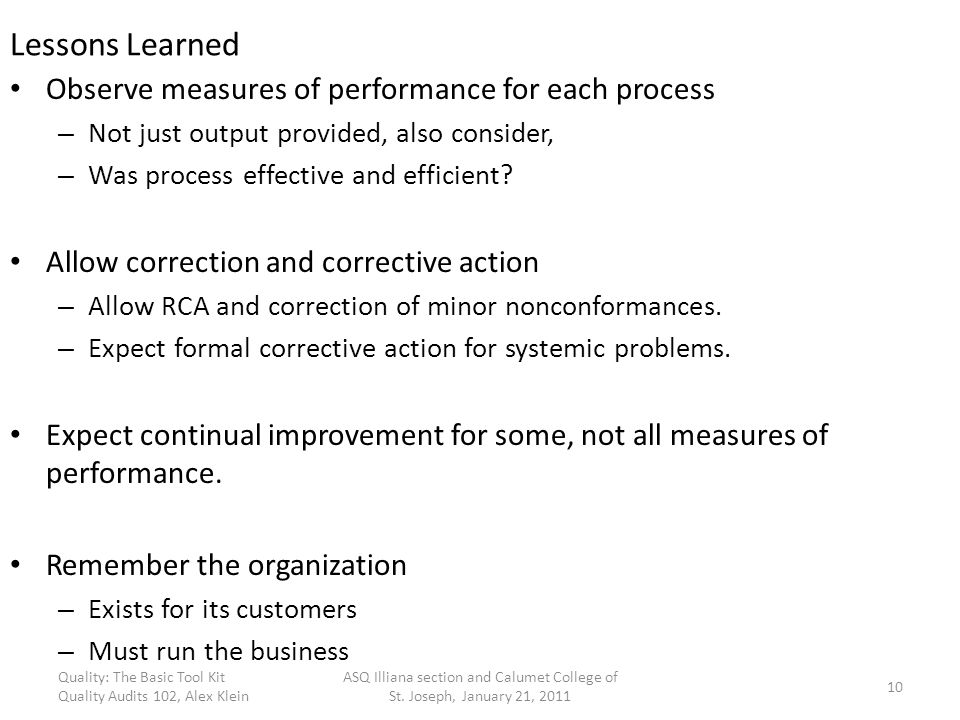Lessons Learned Observe measures of performance for each process
