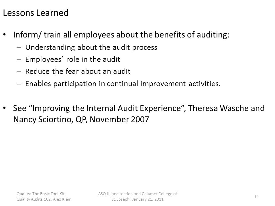 Lessons Learned Inform/ train all employees about the benefits of auditing: Understanding about the audit process.