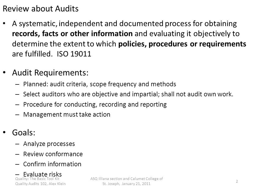 Review about Audits Audit Requirements: Goals: