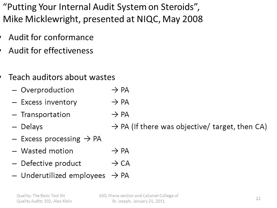 Putting Your Internal Audit System on Steroids , Mike Micklewright, presented at NIQC, May 2008