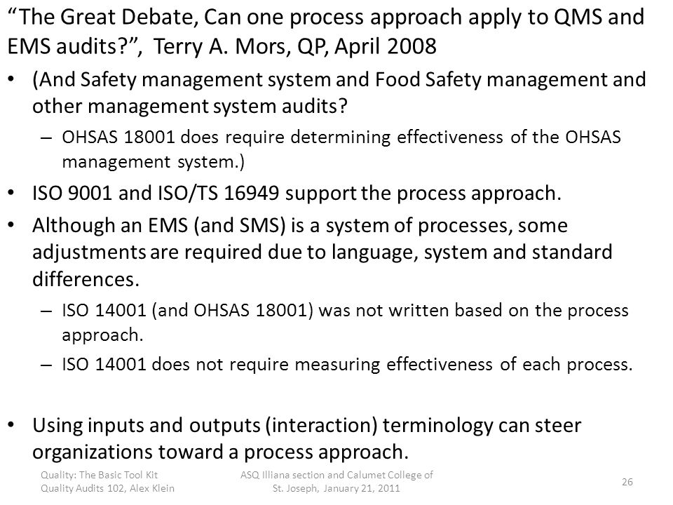 The Great Debate, Can one process approach apply to QMS and EMS audits , Terry A. Mors, QP, April 2008