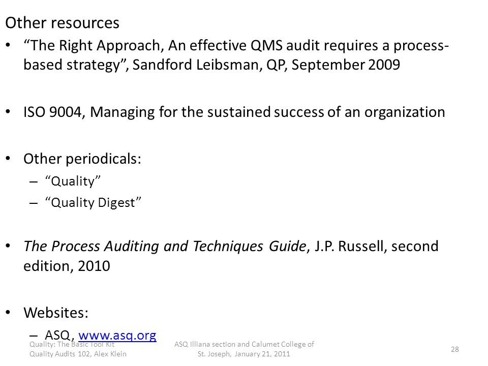 Other resources The Right Approach, An effective QMS audit requires a process-based strategy , Sandford Leibsman, QP, September 2009.