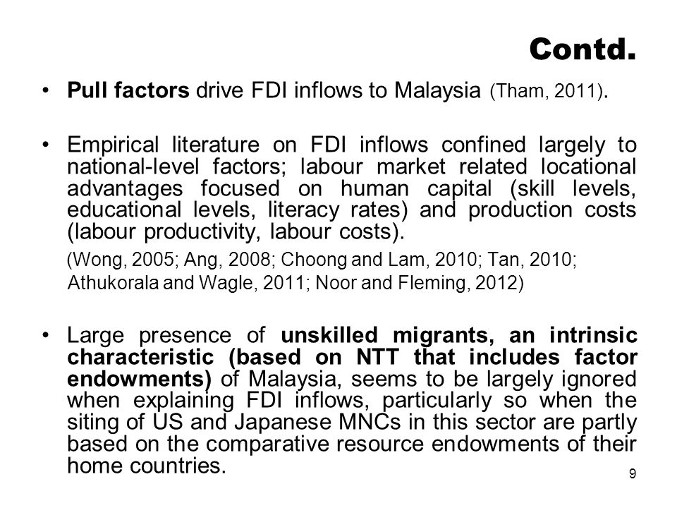 Contd. Pull factors drive FDI inflows to Malaysia (Tham, 2011).