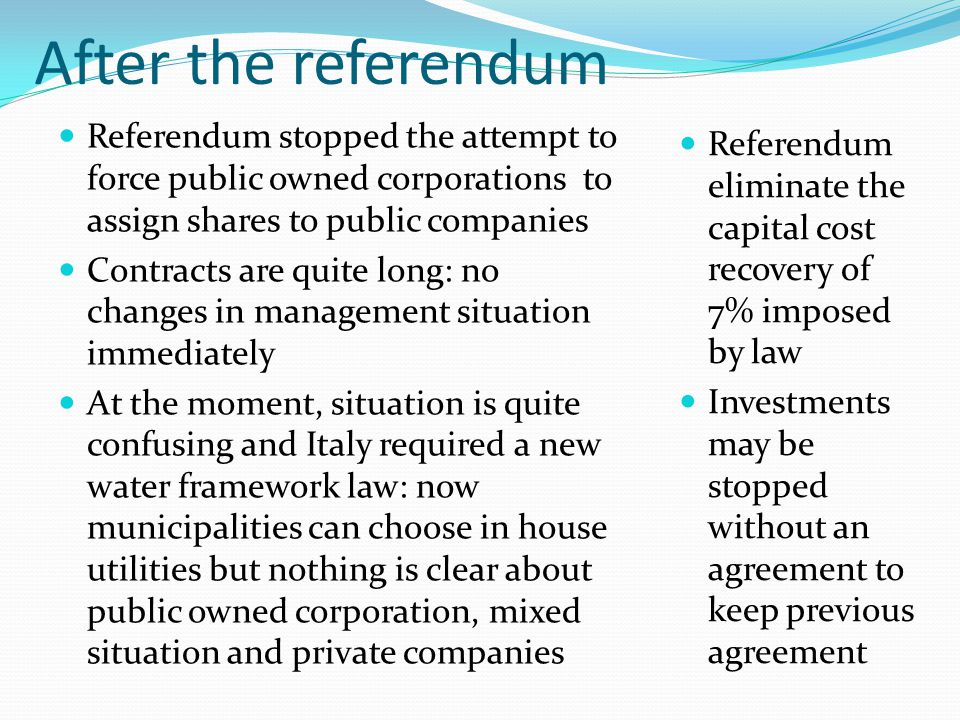 After the referendum Referendum stopped the attempt to force public owned corporations to assign shares to public companies.
