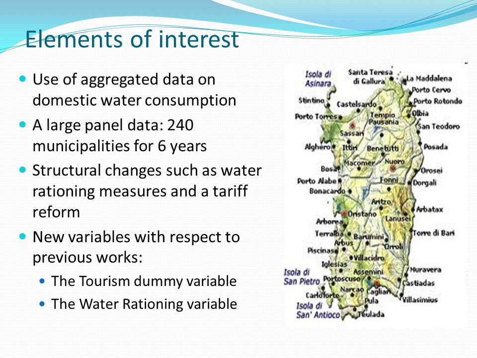 Elements of interest Use of aggregated data on domestic water consumption. A large panel data: 240 municipalities for 6 years.