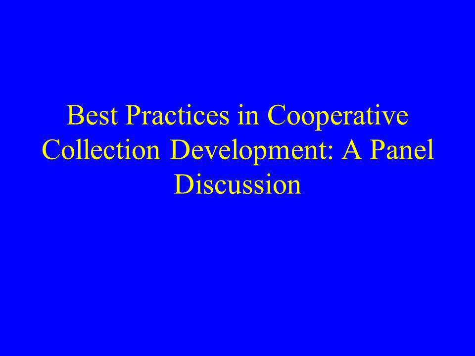 Best Practices in Cooperative Collection Development: A Panel Discussion