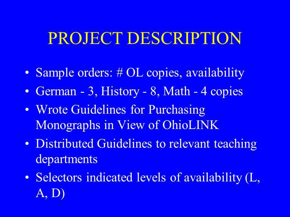 PROJECT DESCRIPTION Sample orders: # OL copies, availability