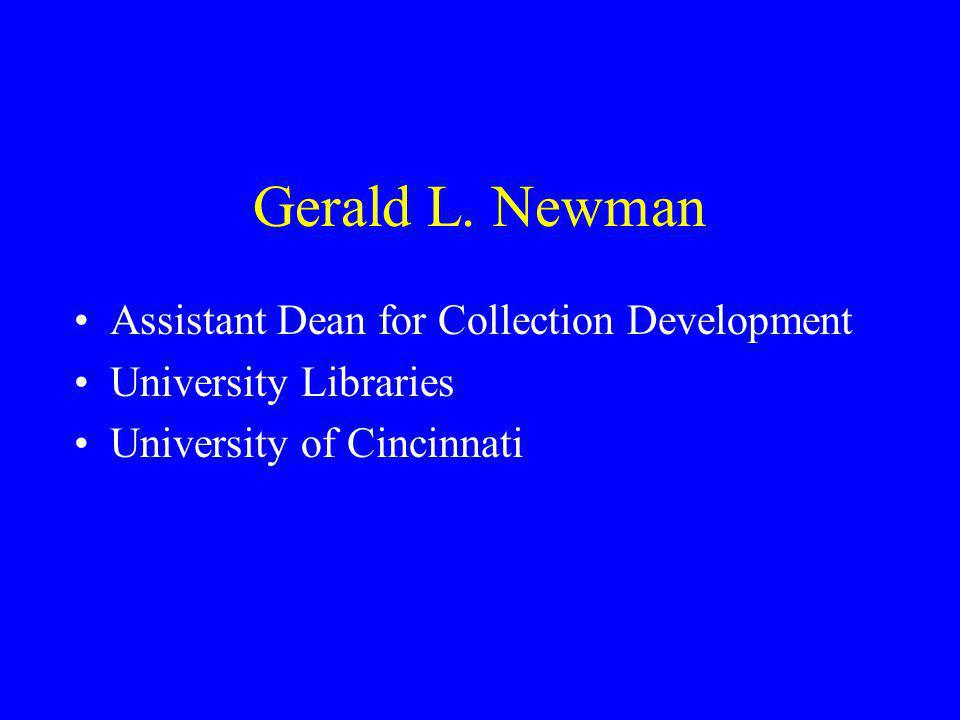 Gerald L. Newman Assistant Dean for Collection Development