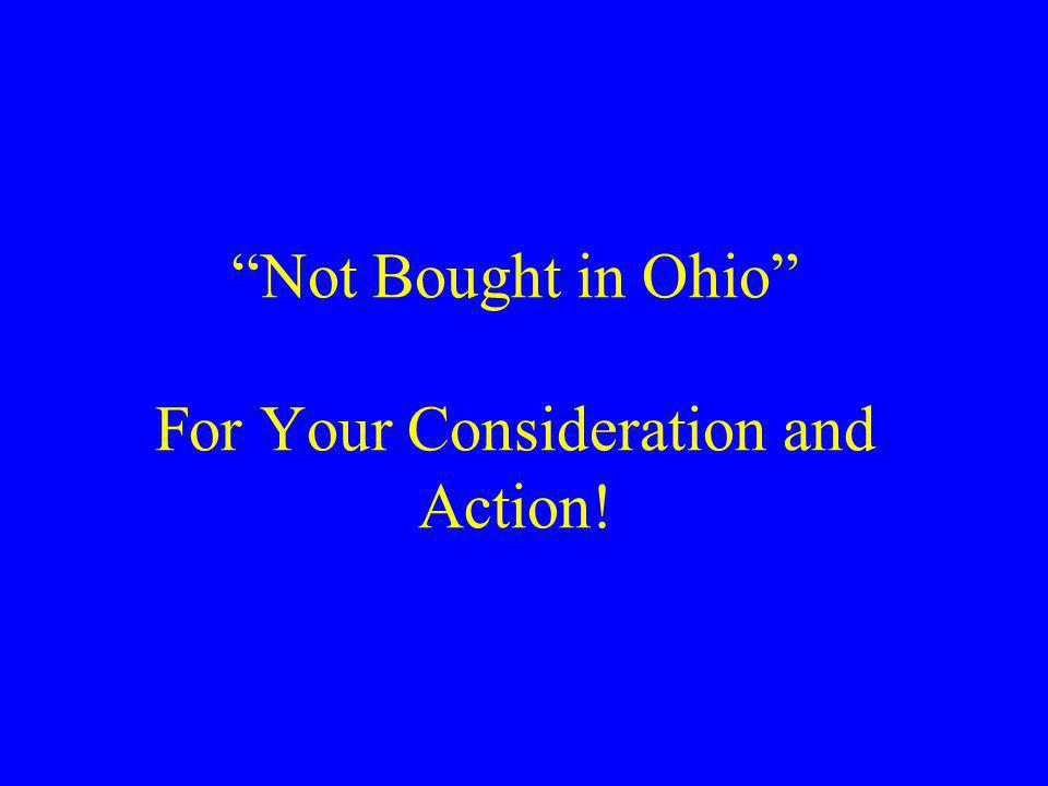 Not Bought in Ohio For Your Consideration and Action!