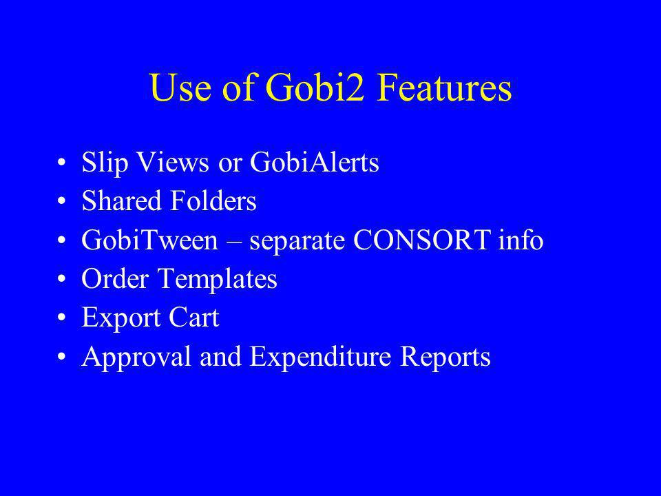 Use of Gobi2 Features Slip Views or GobiAlerts Shared Folders