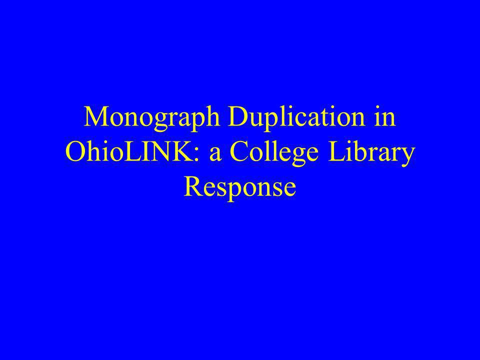 Monograph Duplication in OhioLINK: a College Library Response