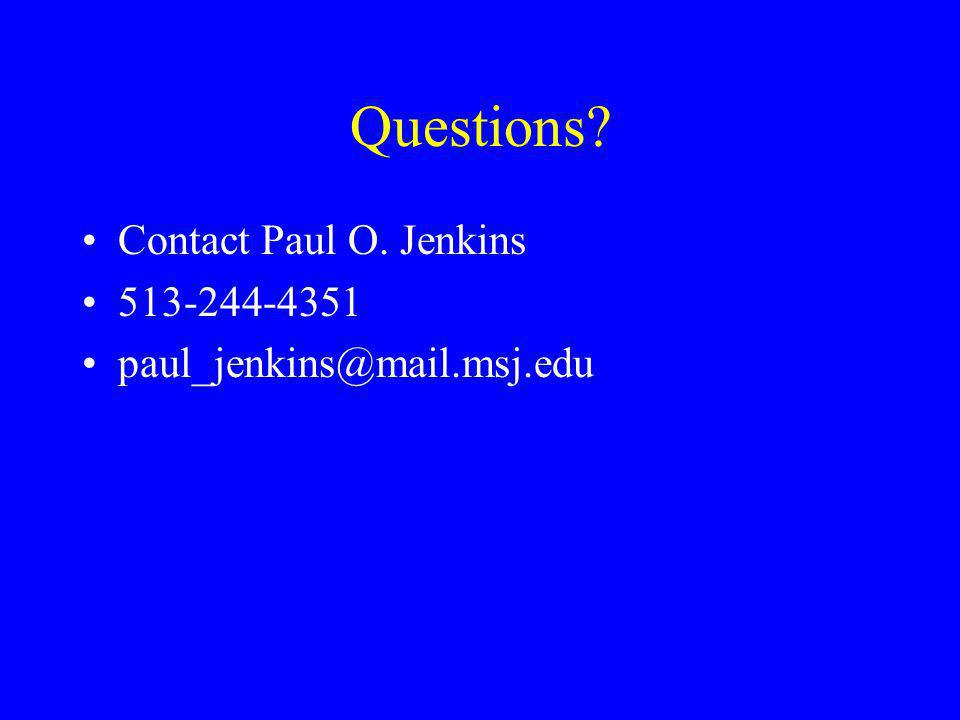 Questions Contact Paul O. Jenkins 513-244-4351