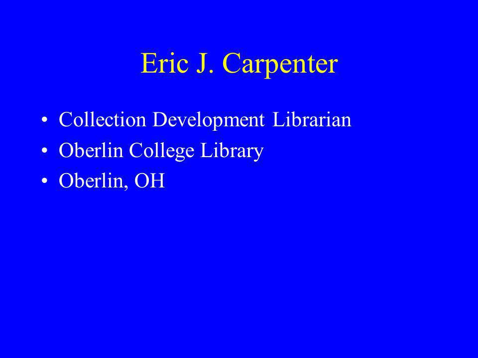 Eric J. Carpenter Collection Development Librarian