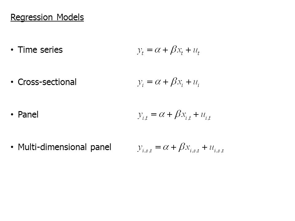 Regression Models Time series Cross-sectional Panel Multi-dimensional panel