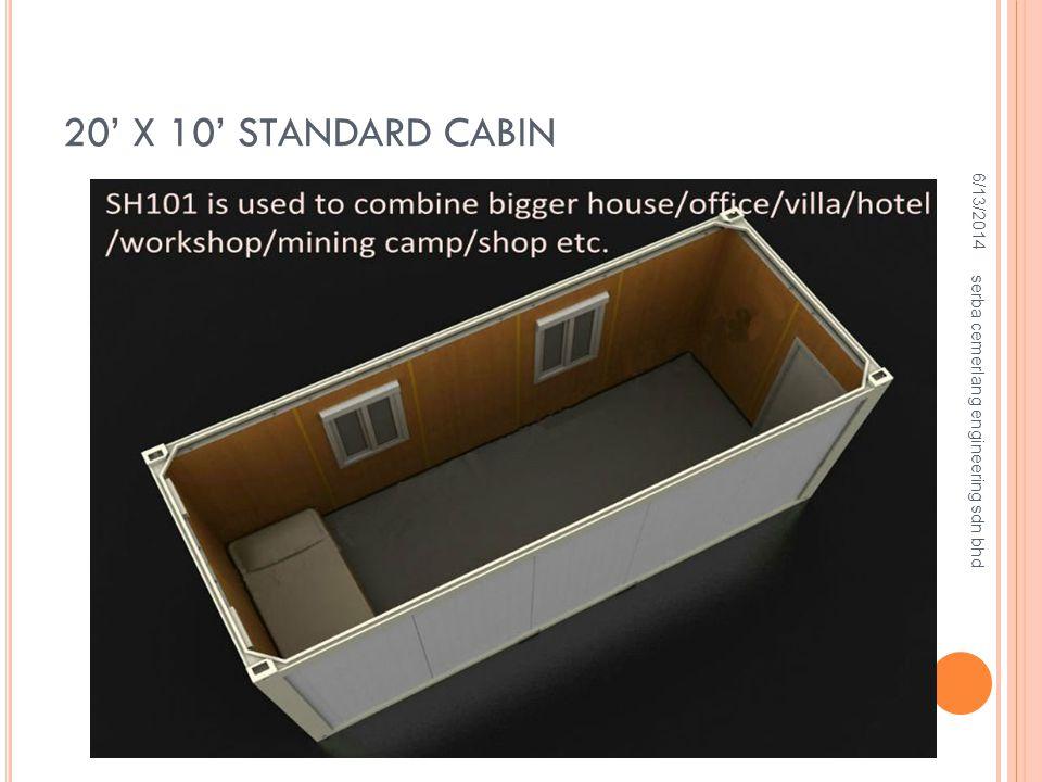 20' X 10' STANDARD CABIN 4/2/2017 serba cemerlang engineering sdn bhd