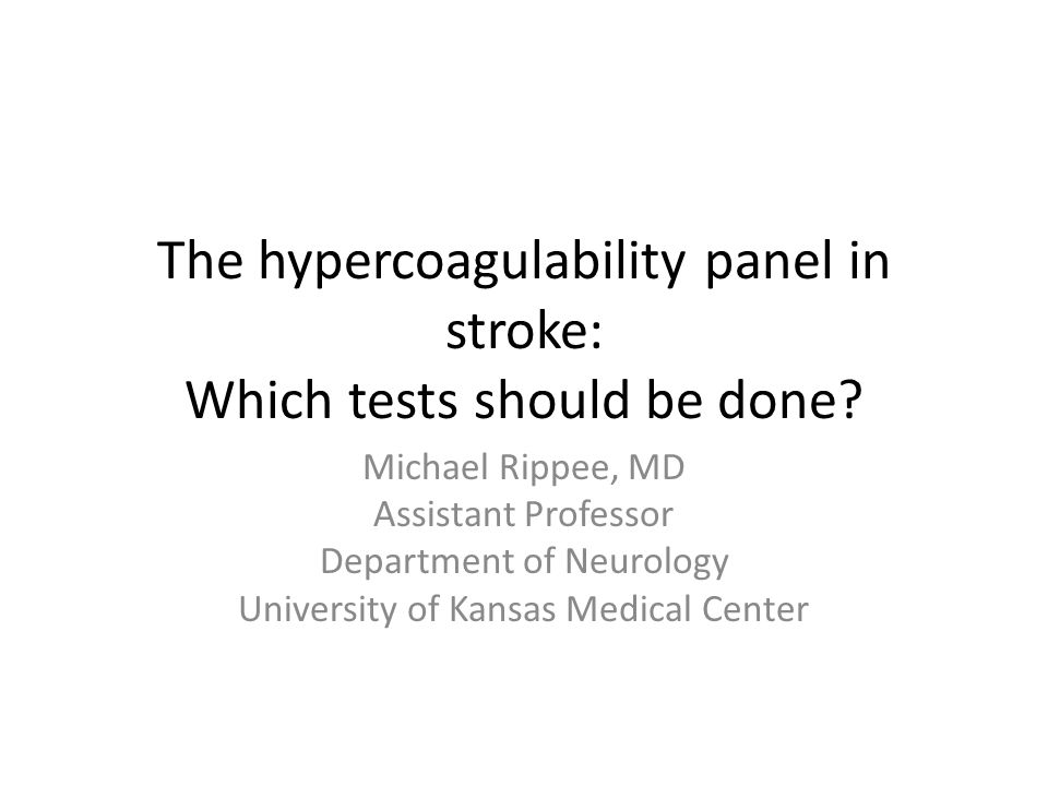 The hypercoagulability panel in stroke: Which tests should be done