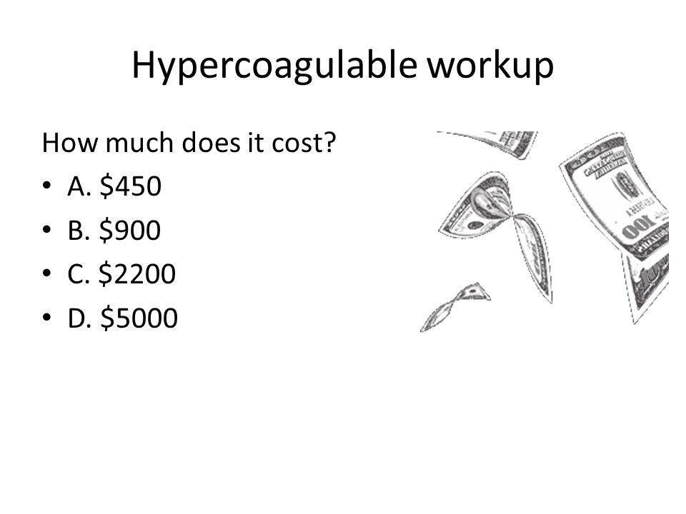 Hypercoagulable workup