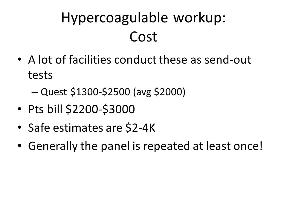 Hypercoagulable workup: Cost