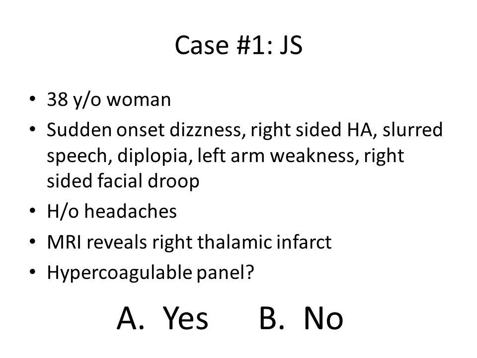 A. Yes B. No Case #1: JS 38 y/o woman