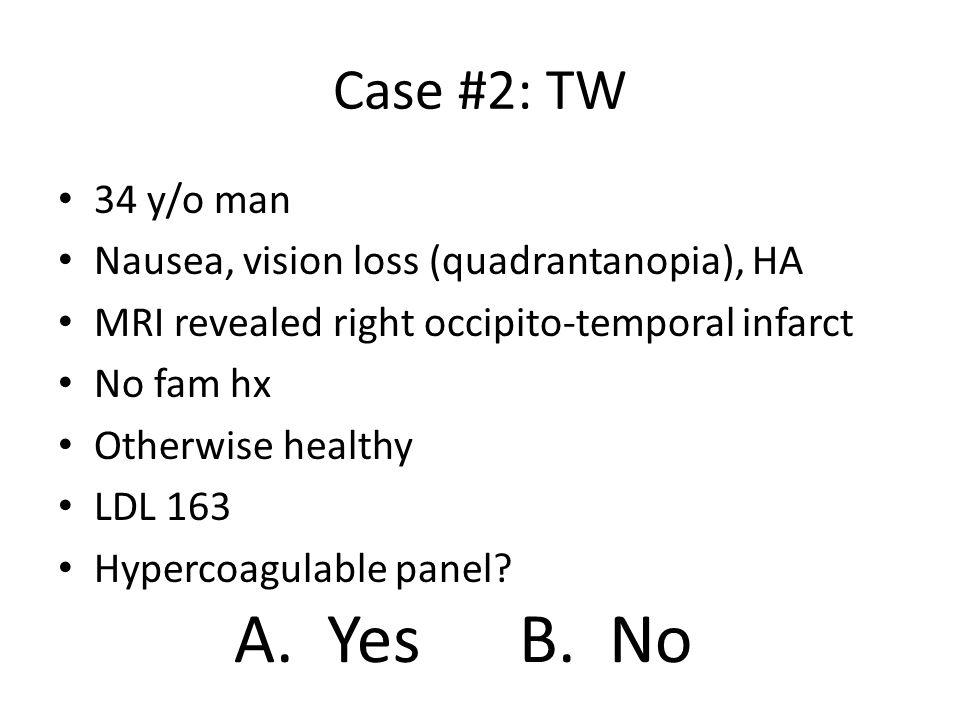 A. Yes B. No Case #2: TW 34 y/o man