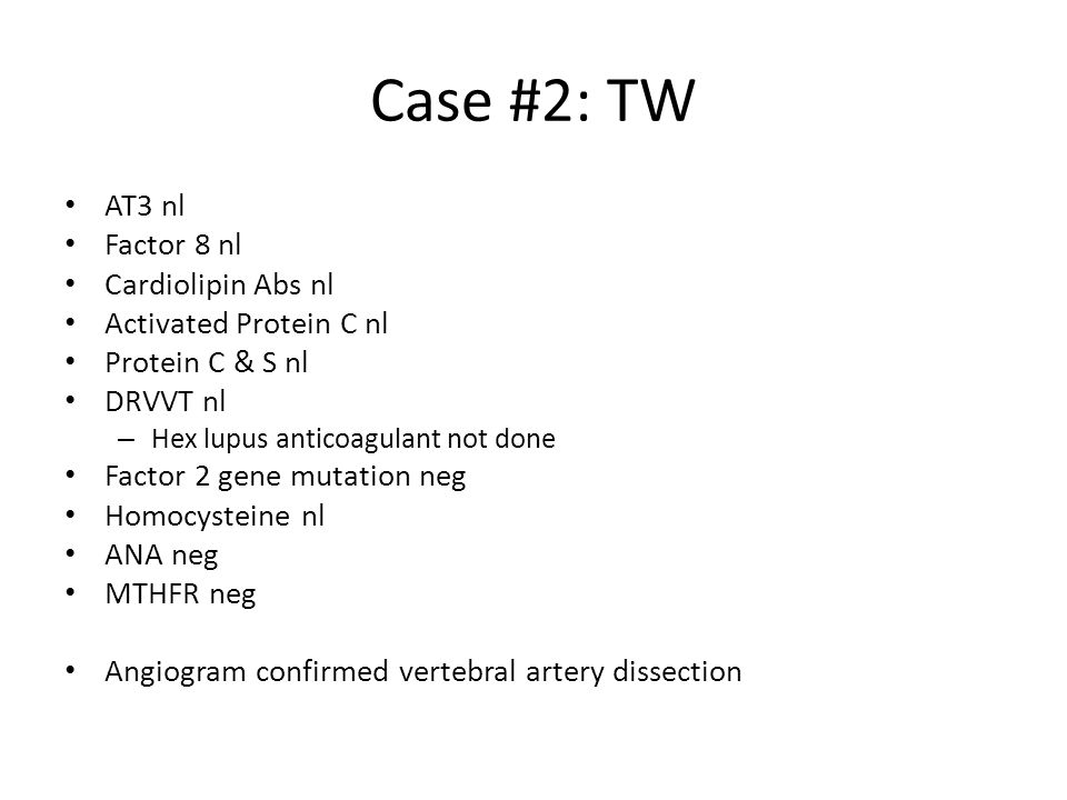Case #2: TW AT3 nl Factor 8 nl Cardiolipin Abs nl