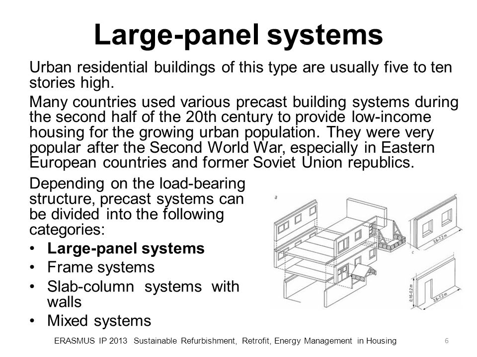 Large-panel systems Urban residential buildings of this type are usually five to ten stories high.