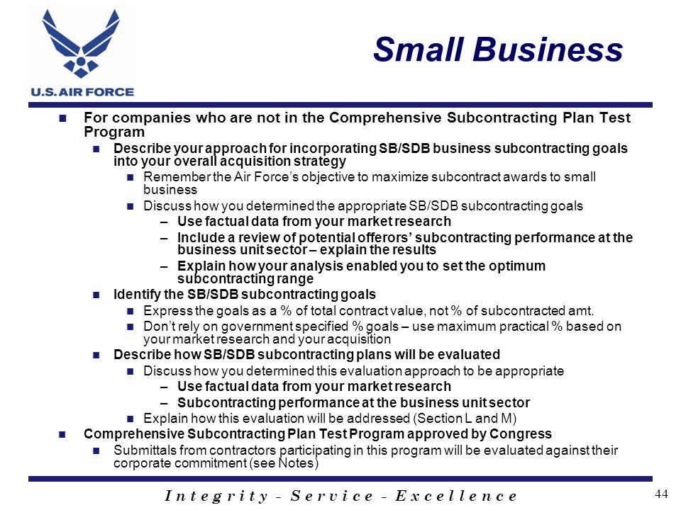 Small Business For companies who are not in the Comprehensive Subcontracting Plan Test Program.